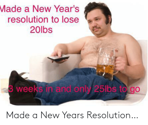 New Years: Made a New Years Resolution…