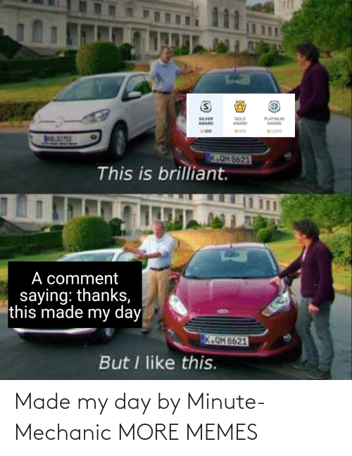 day: Made my day by Minute-Mechanic MORE MEMES