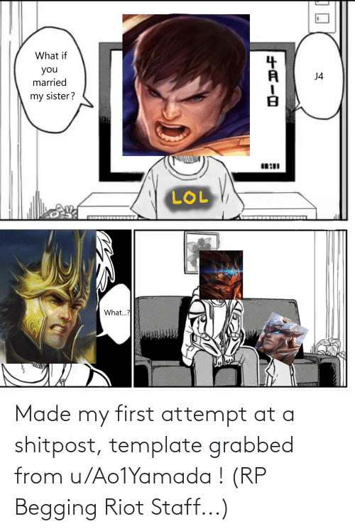riot: Made my first attempt at a shitpost, template grabbed from u/Ao1Yamada ! (RP Begging Riot Staff...)