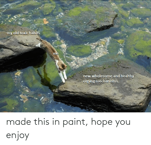 Paint: made this in paint, hope you enjoy