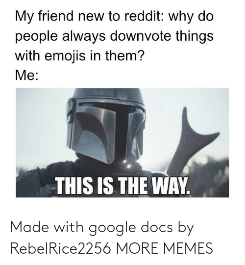 Google Docs: Made with google docs by RebelRice2256 MORE MEMES