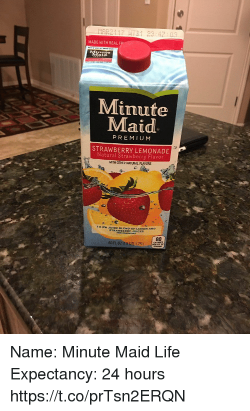 withings: MADE WITH REAL F  Minute  Maid  PREMIUM  STRAWBERRY LEMONADE  Natural Strawberry Flavor  WITH OTHER NATURAL FLAVORS  t A 3% JUICE BLEND oF LEMON AND  STRAWBERRY JUICES  80 Name: Minute Maid  Life Expectancy: 24 hours https://t.co/prTsn2ERQN