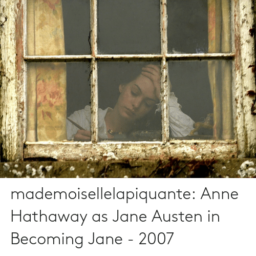 Becoming: mademoisellelapiquante: Anne Hathaway as Jane Austen in Becoming Jane - 2007
