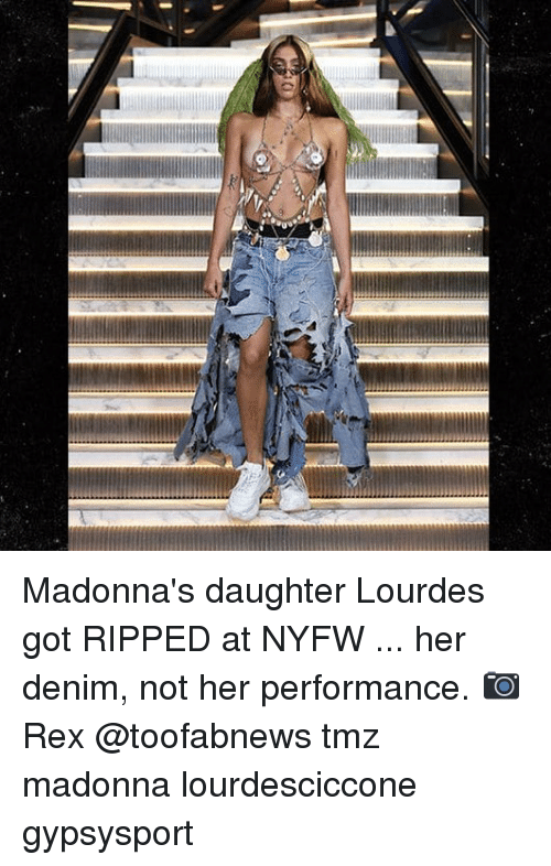 madonna: Madonna's daughter Lourdes got RIPPED at NYFW ... her denim, not her performance. 📷Rex @toofabnews tmz madonna lourdesciccone gypsysport