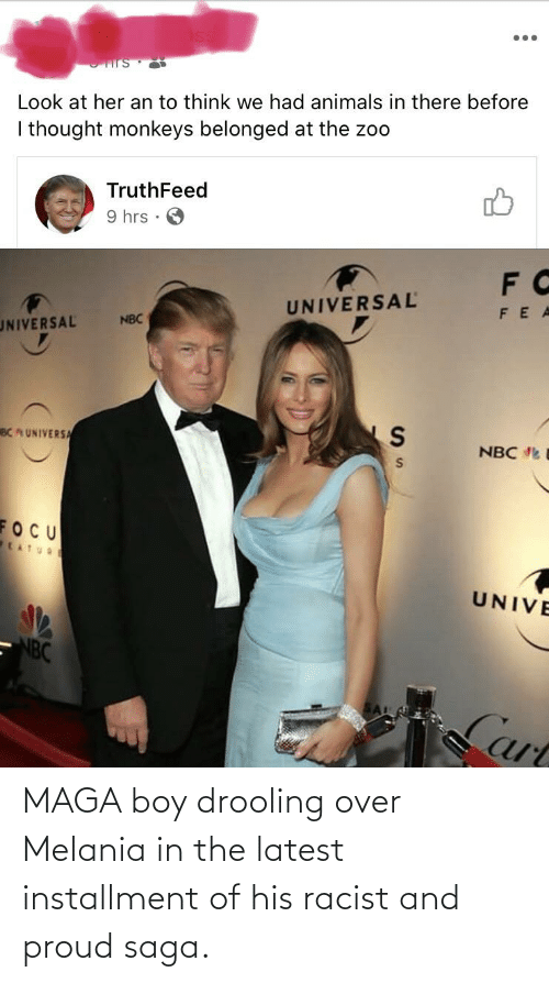 Melania: MAGA boy drooling over Melania in the latest installment of his racist and proud saga.