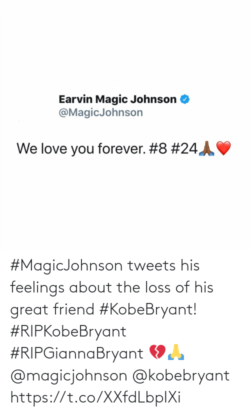 Tweets: #MagicJohnson tweets his feelings about the loss of his great friend #KobeBryant! #RIPKobeBryant #RIPGiannaBryant 💔🙏 @magicjohnson @kobebryant https://t.co/XXfdLbpIXi