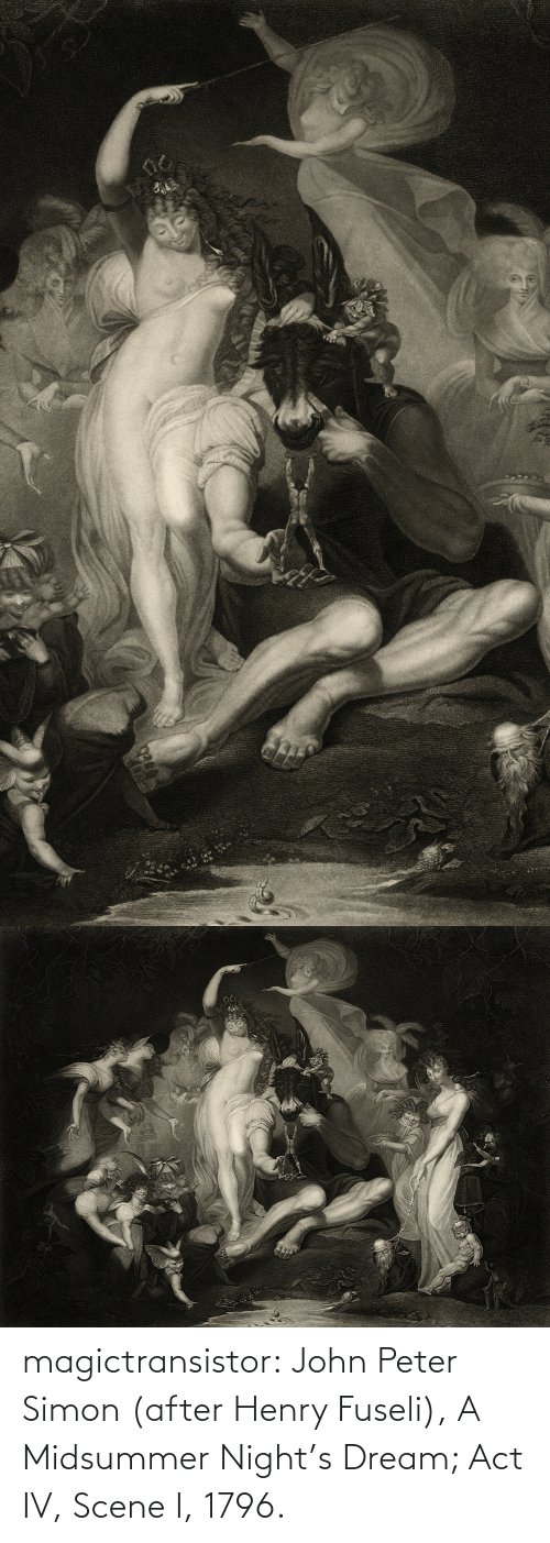 Simon: magictransistor:  John Peter Simon (after Henry Fuseli), A Midsummer Night's Dream; Act IV, Scene I, 1796.