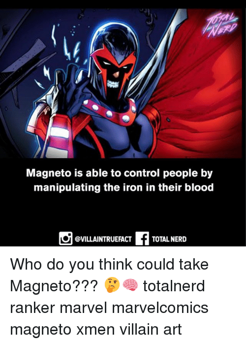 xmen: Magneto is able to control people by  manipulating the iron in their blood  @VILLAINTRUEFACT  TOTAL NERD Who do you think could take Magneto??? 🤔🧠 totalnerd ranker marvel marvelcomics magneto xmen villain art