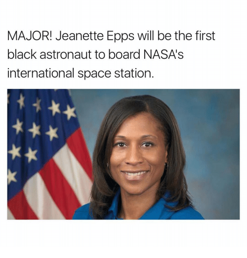 epp: MAJOR! Jeanette Epps will be the first  black astronaut to board NASAs  international space station