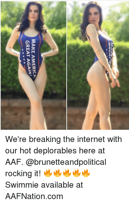 Making America Great Again: MAKE AMERICA  GREAT AGAIN We're breaking the internet with our hot deplorables here at AAF. @brunetteandpolitical rocking it! 🔥🔥🔥🔥🔥 Swimmie available at AAFNation.com