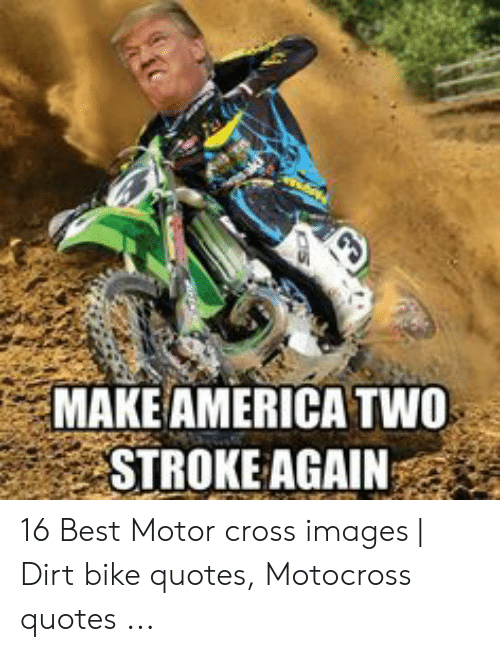 MAKE AMERICA TWO STROKE AGAIN 16 Best Motor Cross Images | Dirt Bike