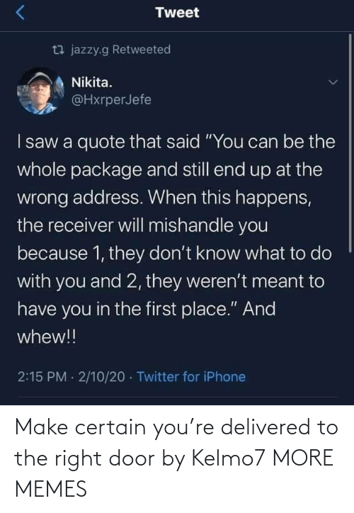 Delivered: Make certain you're delivered to the right door by Kelmo7 MORE MEMES
