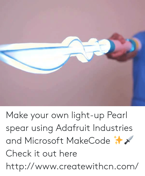 make your own: Make your own light-up Pearl spear using Adafruit Industries  and Microsoft MakeCode ✨🗡  Check it out here http://www.createwithcn.com/