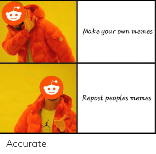 Funny, Memes, and Make Your Own: Make your own memes  Repost peoples memes Accurate