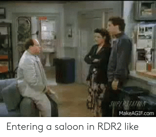 Rdr2: MakeAGIF.com Entering a saloon in RDR2 like