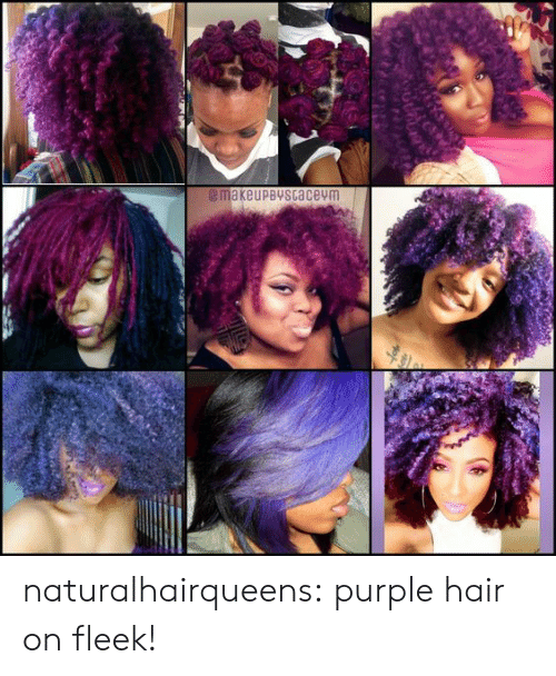 On Fleek, Tumblr, and Blog: makeupBYScacevm naturalhairqueens:  purple hair on fleek!