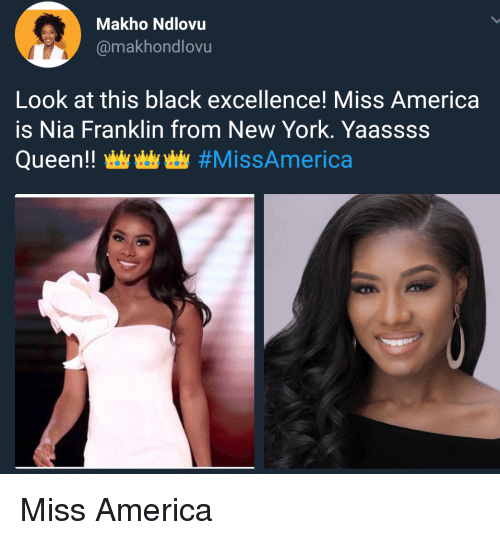 America, New York, and Queen: Makho Ndlovu  @makhondlovu  Look at this black excellence! Miss America  is Nia Franklin from New York. Yaassss  Queen!曲曲曲#MissAmerica Miss America