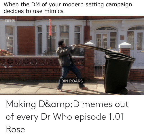 episode 1: Making D&D memes out of every Dr Who episode 1.01 Rose