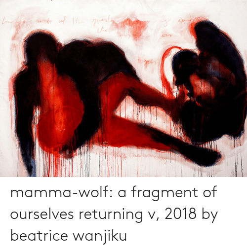 Wolf: mamma-wolf: a fragment of ourselves returning v, 2018 by beatrice wanjiku