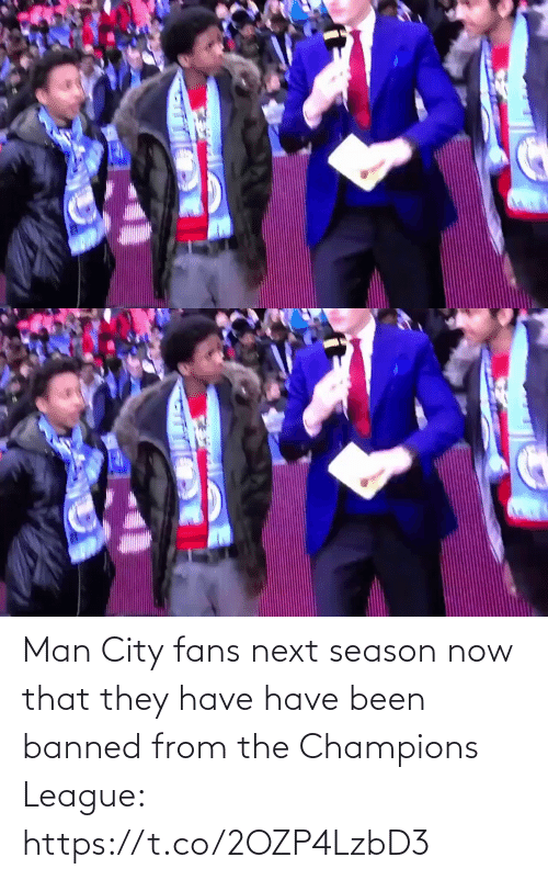 From: Man City fans next season now that they have have been banned from the Champions League: https://t.co/2OZP4LzbD3