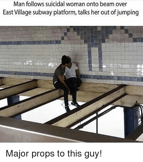 Memes, Subway, and 🤖: Man follows suicidal woman onto beam over  East Village subway platform, talks her out of jumping Major props to this guy!