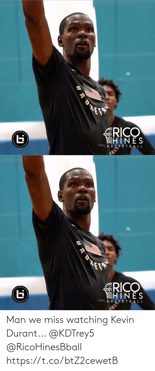 miss: Man we miss watching Kevin Durant... @KDTrey5 @RicoHinesBball https://t.co/btZ2cewetB