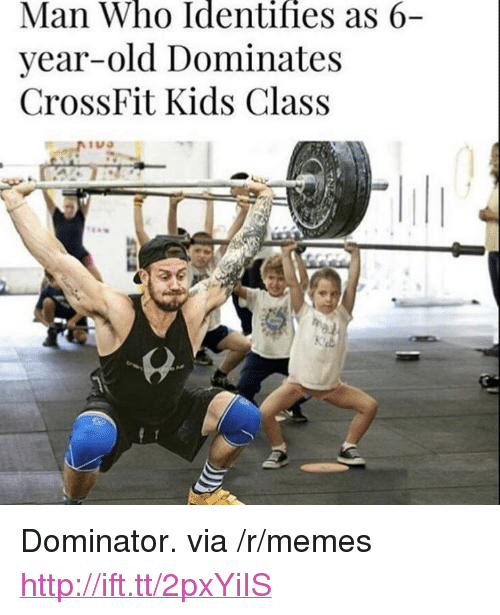 """Memes, Crossfit, and Http: Man Who Identifies as 6-  year-old Dominates  CrossFit Kids Class <p>Dominator. via /r/memes <a href=""""http://ift.tt/2pxYiIS"""">http://ift.tt/2pxYiIS</a></p>"""
