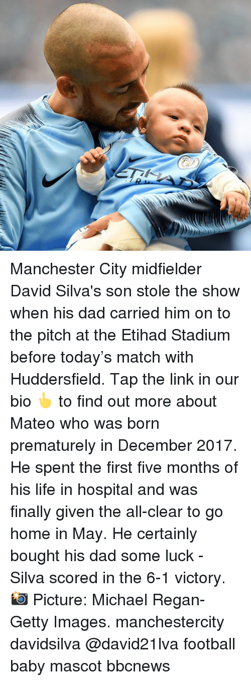 Dad, Football, and Life: Manchester City midfielder David Silva's son stole the show when his dad carried him on to the pitch at the Etihad Stadium before today's match with Huddersfield. Tap the link in our bio 👆 to find out more about Mateo who was born prematurely in December 2017. He spent the first five months of his life in hospital and was finally given the all-clear to go home in May. He certainly bought his dad some luck - Silva scored in the 6-1 victory. 📸 Picture: Michael Regan-Getty Images. manchestercity davidsilva @david21lva football baby mascot bbcnews