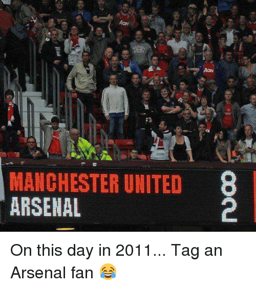 Arsenal, Memes, and Manchester United: MANCHESTER UNITED 8  ARSENAL On this day in 2011... Tag an Arsenal fan 😂