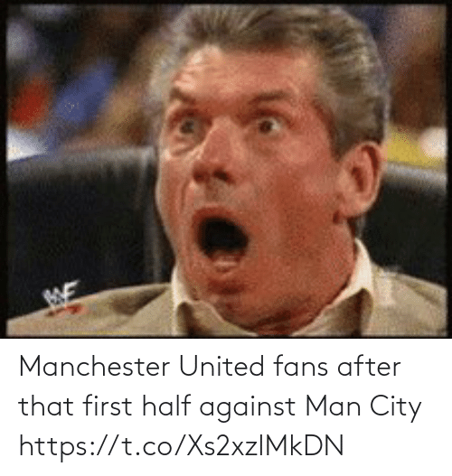 Memes, Manchester United, and United: Manchester United fans after that first half against Man City   https://t.co/Xs2xzlMkDN