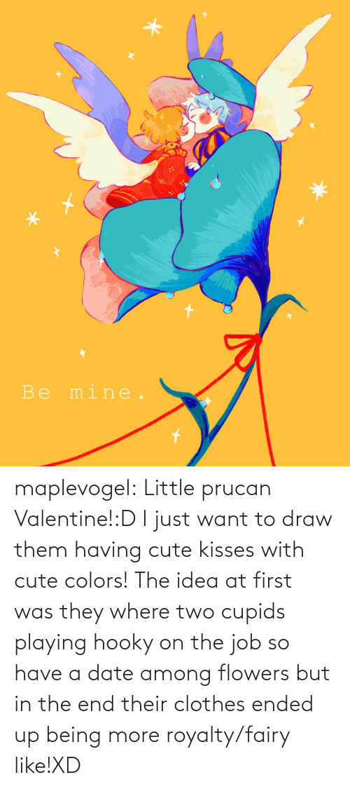 Have: maplevogel:  Little prucan Valentine!:D I just want to draw them having cute kisses with cute colors! The idea at first was they where two cupids playing hooky on the job so have a date among flowers but in the end their clothes ended up being more royalty/fairy like!XD