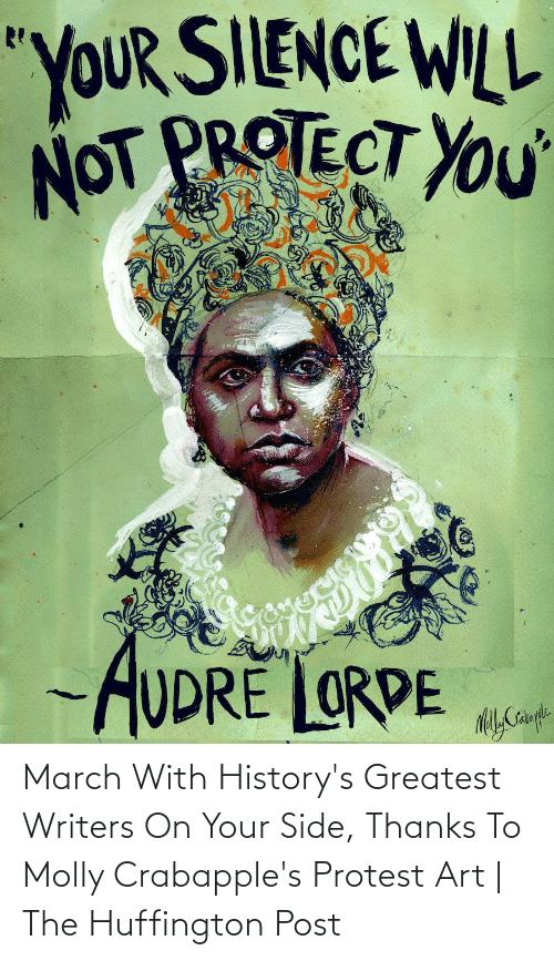 greatest: March With History's Greatest Writers On Your Side, Thanks To Molly Crabapple's Protest Art   The Huffington Post