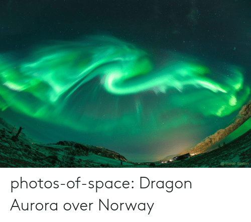 Marco: Marco Bastoni photos-of-space:  Dragon Aurora over Norway