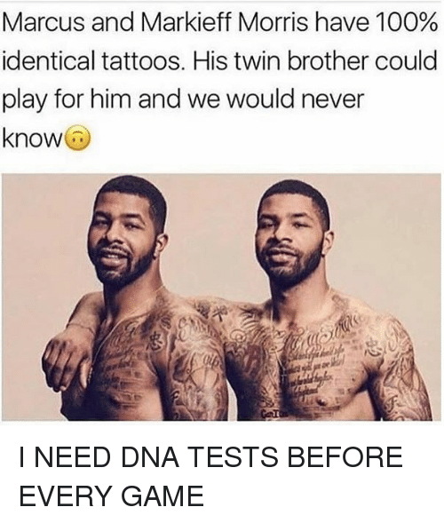 Anaconda, Nba, and Tattoos: Marcus and Markieff Morris have 100%  identical tattoos. His twin brother could  play for him and we would never  know I NEED DNA TESTS BEFORE EVERY GAME