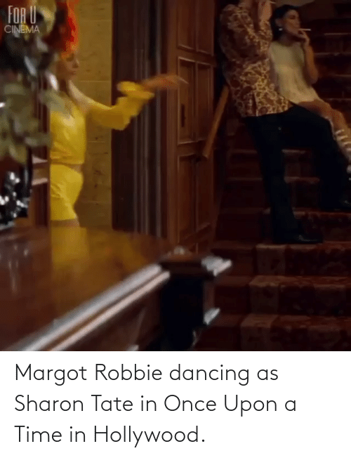 hollywood: Margot Robbie dancing as Sharon Tate in Once Upon a Time in Hollywood.