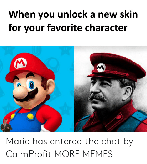 Chat: Mario has entered the chat by CalmProfit MORE MEMES