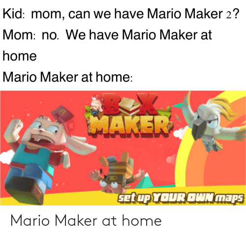 maker: Mario Maker at home