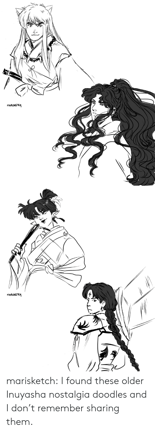 nostalgia: MARISKETCH   MARISKETCH marisketch:  I found these older Inuyasha nostalgia doodles and I don't remember sharing them.