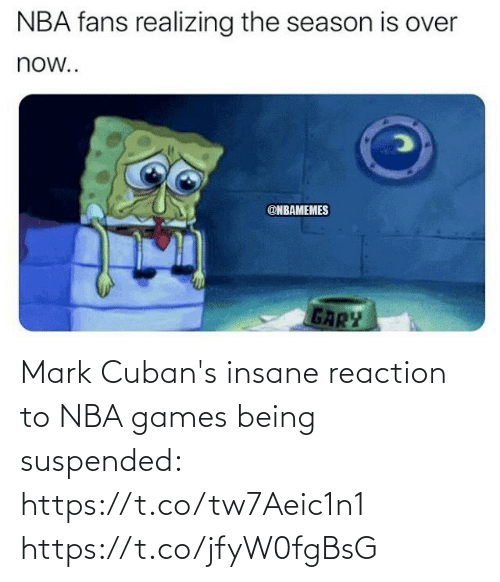Nba Games: Mark Cuban's insane reaction to NBA games being suspended: https://t.co/tw7Aeic1n1 https://t.co/jfyW0fgBsG
