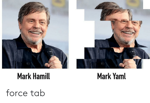 Mark Hamill, Force, and Mark: Mark Hamill  Mark Yaml force tab