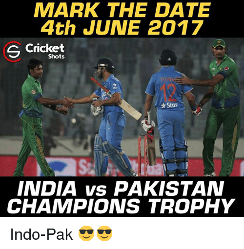 champions trophy: MARK THE DATE  4th JUNE 2017  S Shots  Star  INDIA vs PAKISTAN  CHAMPIONS TROPHY Indo-Pak 😎😎