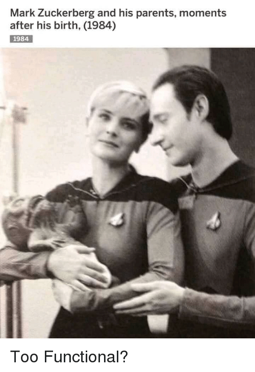 Star Trek: Mark Zuckerberg and his parents, moments  after his birth, (1984)  1984 Too Functional?