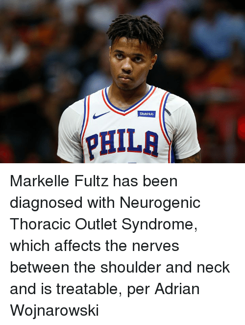 nerves: Markelle Fultz has been diagnosed with Neurogenic Thoracic Outlet Syndrome, which affects the nerves between the shoulder and neck and is treatable, per Adrian Wojnarowski
