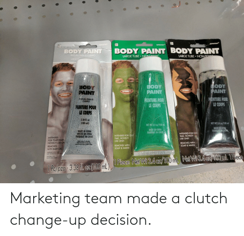 decision: Marketing team made a clutch change-up decision.