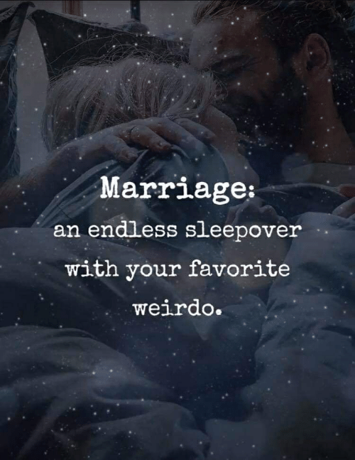 Marriage an Endless Sleepover With Your Favorite Weirdo