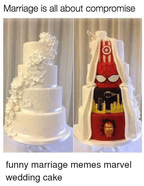 Marriage Is All About Compromise Funny Marriage Memes Marvel Wedding