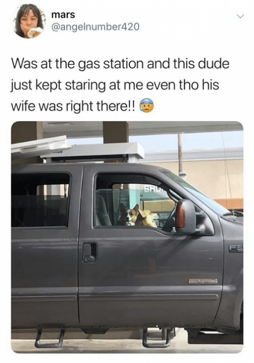 Dude, Gas Station, and Mars: mars  @angelnumber420  Was at the gas station and this dude  just kept staring at me even tho his  wife was right there!  BHU  FS
