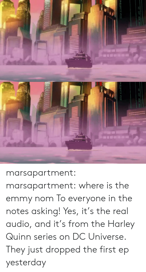 Tumblr, Blog, and The Real: marsapartment:  marsapartment: where is the emmy nom To everyone in the notes asking! Yes, it's the real audio, and it's from the Harley Quinn series on DC Universe. They just dropped the first ep yesterday