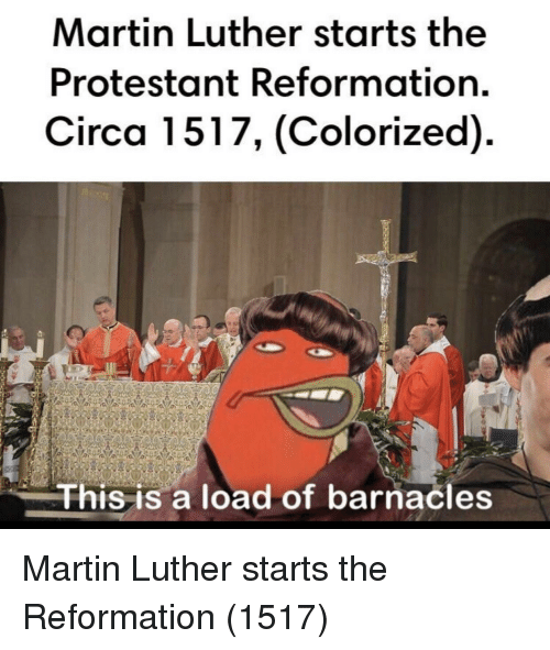 protestant: Martin Luther starts the  Protestant Reformation.  Circa 1517, (Colorized)  This is a load of barnacle Martin Luther starts the Reformation (1517)