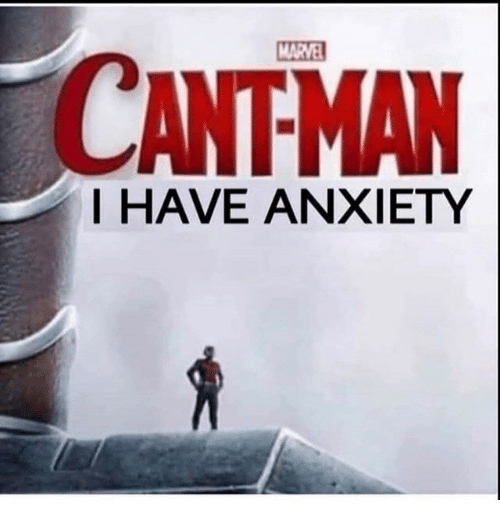 Anxiety, Marvel, and Man: MARVEL  CANT-MAN  T HAVE ANXIETY